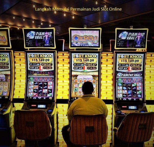 Langkah Memulai Permainan Judi Slot Online