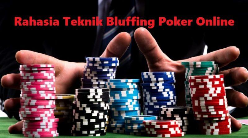 Rahasia Teknik Bluffing Poker Online